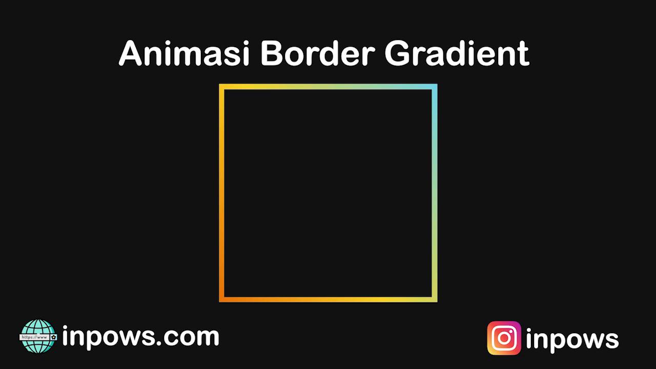 Membuat Animasi Border Gradient Menggunakan CSS
